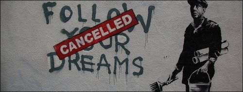 Cancelled : Follow your dreams